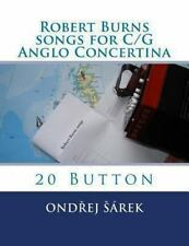 Robert Burns Songs for C/G Anglo Concertina : 20 Button: By Sarek, Ondrej