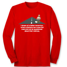 I Dream Of A Better Tomorrow T-shirt Chicken Funny Gag Gift Long Sleeve Tee