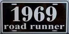1969 69 ROAD RUNNER LICENSE PLATE 383 426 HEMI 440 SIX PACK 4 SPEED AIR GRABBER
