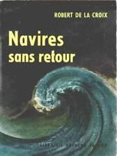 NAVIRES SANS RETOUR   ROBERT DE LA CROIX   FAYARD 1959