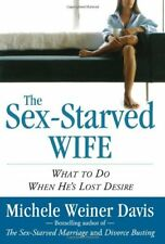 The Sex-Starved Wife: What to Do When Hes Lost De