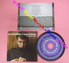 CD KRISTOFFER RAGNSTAM Sweet Bills 2006 Uk BLU800172 no lp mc dvd (CS14)