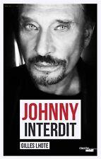 Johnny interdit de Gilles LHOTE - 208 pages - Broché – 2016 - NEUF.