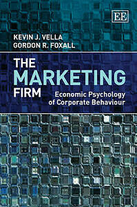The Marketing Firm: Economic Psychology of Corporate Behaviour by Vella, Kevin