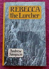 REBECCA THE LURCHER BY ANDREW SIMPSON PHOTOGRAPHS BY FAY GODWIN 1989 EDITION