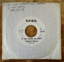 """JIMMY SOUL If You Wanna Be Happy/Don't Release Me 7"""" 45RPM S.P.Q.R 45-3305"""