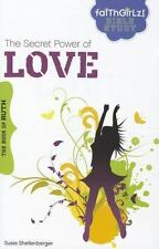 The Secret Power of Love: The Book of Ruth (Faithgirlz Bible Study)
