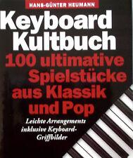 Keyboard Noten : Keyboard Kultbuch 100 ultimative Spielstücke aus Klassik u. Pop