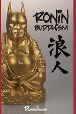 Ronin Buddhism : Walking a Spiritual Path Alone by Darren Lamb (2015, Paperback)