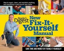 New Fix-It-Yourself Manual: How to Repair, Clean, and Maintain Anything and Eve