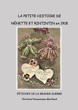 La Petite Histoire de Nénette et Rintintin : Fétiches de la Grande Guerre 14-18