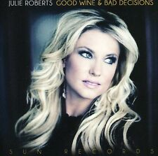 Julie Roberts - Good Wine & Bad Decisions [New CD]
