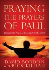 Praying the Prayers of Paul: Discover the Power of Living Life in the Spirit (Pa