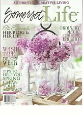 SOMERSET LIFE,    APRIL / MAY / JUNE, 2013  ( AUTHENTIC & CREATIVE LIVING   )