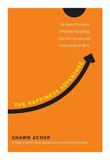 The Happiness Advantage : The Seven Principles of Positive Psychology That Fuel