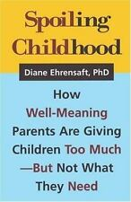 Spoiling Childhood: How Well-Meaning Parents Are Giving Children Too Much - But