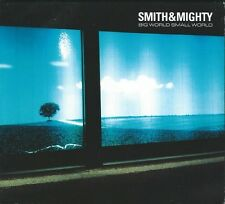 SMITH & MIGHTY - BIG WORLD SMALL WORLD  -  DIGIPACK CD AUDIO TRIP HOP 11 TITRES
