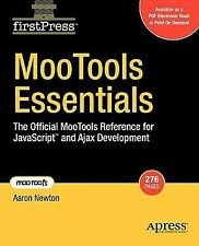 MooTools Essentials : The Official MooTools Reference for JavaScript and Ajax...