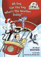 Oh Say Can You Say What's the Weather Today?: All About Weather (Cat in the Hat'