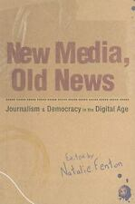 New Media, Old News: Journalism and Democracy in the Digital Age-ExLibrary