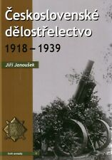 Book - Czech Artillery 1918 1939 - Guns - Ceskoslovenske Delostrelectvo Janousek