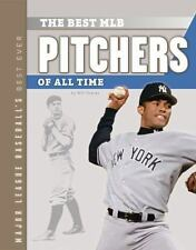 The Best MLB Pitchers of All Time (Major League Baseball's Best Ever)-ExLibrary