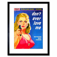 Book Cover Dont Ever Love Me Pulp Romance Fiction Gun USA Framed Print 9x7 Inch