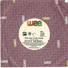 "JENNY MORRIS - SHE HAS TO BE LOVED - 7"" 45 VINYL RECORD 1989"