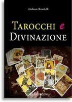 Tarocchi e divinazione, di Giuliana Ghiandelli,  2019,  Om Edizioni, 2019 - ER