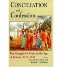 Conciliation and Confession: The Struggle for Unity in the Age of Ref  Hardcove