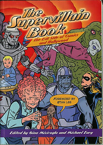 Supervillain Book: The Evil Side of Comics and Hollywood • G. Misiroglu / M Eury