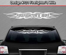 Design #121 FIREFIGHTER'S WIFE Windshield Decal Sticker Window Vinyl Graphic Car