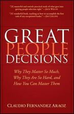 Great People Decisions: Why They Matter So Much, Why They are So Hard, and How