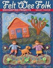 Felt Wee Folk Enchanting Projects by Salley Mavor Fairy Dolls Patterns