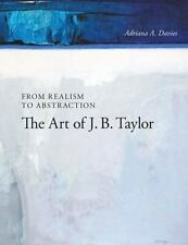 From Realism to Abstraction: The Art of J. B. Taylor (Art in Profile: Canadian A
