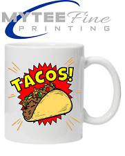 TACOS Mexican Mexico Fast Food Funny Novelty MUG Taco Lover Foody Secret Santa