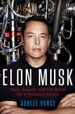 Elon Musk: Tesla, SpaceX, and the Quest for a Fantastic Future Digital Version
