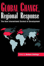 Global Change, Regional Response: The New International Context of Development