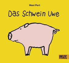 Das Schwein Uwe: Vierfarbiges Pappbilderbuch - Port, Moni