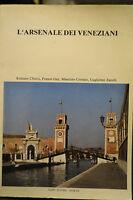 L'ARSENALE DEI VENEZIANI Filippi editore Venezia, 1983.