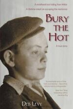 auction Bury the Hot : A Childhood Lost Hiding from Hitler.
