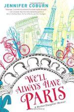 Well Always Have Paris: A Mother/Daughter Memoir