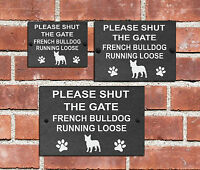 Please Shut the Gate Dog Running Loose Slate House Sign 3 Sizes ALL BREEDS  D-L
