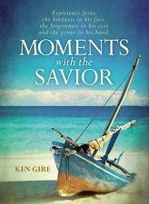 Moments with the Savior : Experience Jesus, the Kindness in His Face, the...