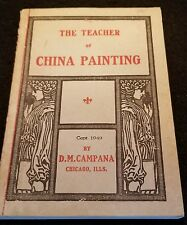 The Teacher of CHINA PAINTING by D.M. Campana 1950