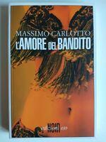 L'amore del bandito - MASSIMO CARLOTTO (Edizioni e/o) Libro NOIR
