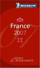 Michelin Guide France 2007: Hotels and Restaurants (Michelin Guides)-Michelin