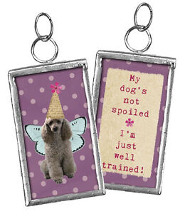 """My dog is not spoiled, I am just well trained"""" rectangle charm"""
