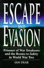 ESCAPE AND EVASION: PRISONER OF WAR BREAKOUTS AND THE ROUTES TO SAFETY IN WORLD