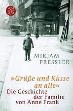 """Pressler """"Grüße und Küsse an alle"""" Die Geschichte der Familie von Anne Frank NEU"""